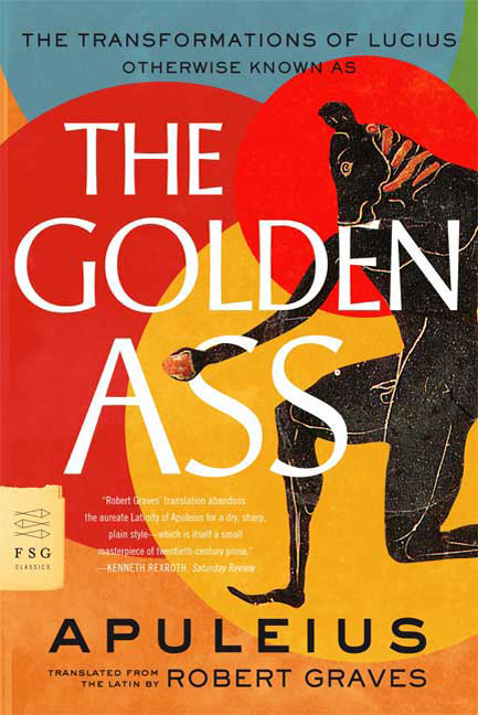 "an analysis of the book the golden ass Complete summary of lucius apuleius' the golden ass enotes analysis the phrase ""golden ass"" may derive from the golden, or esteemed, status the book."